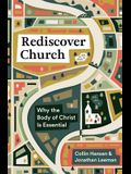 Rediscover Church: Why the Body of Christ Is Essential