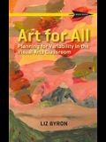 Art for All: Planning for Variability in the Visual Arts Classroom