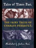 Tales of Times Past: The Fairy Tales of Charles Perrault (Illustrated by Gustave Doré)