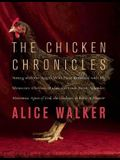 The Chicken Chronicles: Sitting with the Angels Who Have Returned with My Memories: Glorious, Rufus, Gertrude Stein, Splendor, Hortensia, Agne