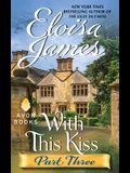 With This Kiss: Part Three