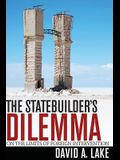 The Statebuilder's Dilemma: On the Limits of Foreign Intervention