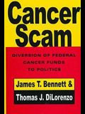 Cancerscam: The Diversion of Federal Cancer Funds to Politics