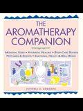 The Aromatherapy Companion: Medicinal Uses/Ayurvedic Healing/Body-Care Blends/Perfumes & Scents/Emotional Health & Well-Being