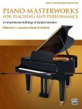 Piano Masterworks for Teaching and Performance, Vol 2: A Comprehensive Anthology of Standard Literature