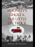 McKinley's Ghost & the Little Tin Truck, Volume 127