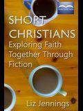 Short Christians: Exploring Faith Together Through Fiction