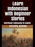 Learn Indonesian with Beginner Stories: Interlinear Indonesian to English