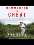 Commander in Cheat Lib/E: How Golf Explains Trump