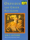 Orpheus and Greek Religion: A Study of the Orphic Movement
