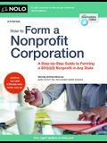 How to Form a Nonprofit Corporation: A Step-By-Step Guide to Forming a 501(c)(3) Nonprofit in Any State