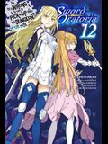 Is It Wrong to Try to Pick Up Girls in a Dungeon? on the Side: Sword Oratoria, Vol. 12 (Light Novel)