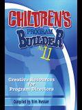 Children's Program Builder No. 11: Creative Resources for Program Directors