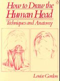 How to Draw the Human Head: Techniques and Anatomy