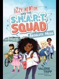Izzy Newton and the S.M.A.R.T. Squad: Absolute Hero (Book 1)