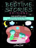 BedTime Stories Edition2: This Book Includes: Bedtime Stories for Kids + Bedtime short Stories for Childrens