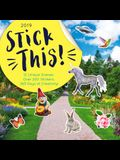 2019 Stick This!(tm) Wall Calendar: 12 Unique Scenes; Over 200 Stickers; 365 Days of Fun!