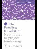 The Funding Revolution: New Routes to Project Fundraising