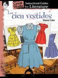 Los Cien Vestidos (the Hundred Dresses): An Instructional Guide for Literature: An Instructional Guide for Literature