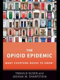 The Opioid Epidemic: What Everyone Needs to Knowr