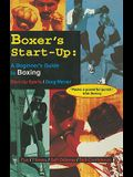 Boxer's Start-Up: A Beginners Guide to Boxing