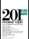 201 Swedish Verbs: Fully Conjugated in All the Tenses; Alphabetically Arranged