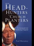 From Head-Hunters to Church Planters: An Amazing Spiritual Awakening in Nagaland