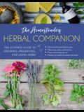 Homesteader's Herbal Companion: The Ultimate Guide to Growing, Preserving, and Using Herbs