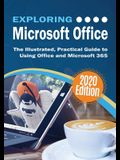 Exploring Microsoft Office: The Illustrated, Practical Guide to Using Office and Microsoft 365