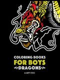 Coloring Books For Boys: Dragons: Advanced Coloring Pages for Teenagers, Tweens, Older Kids & Boys, Detailed Dragon Designs With Tigers & More,