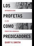 Los Profetas como Predicadores: Introduccion a los Profetas Hebreos (Spanish Edition)