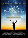 Neville Goddard: Imagining Creates Reality: 365 Mystical Daily Quotes