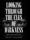 Looking Through the Eyes of Darkness: Joann's Spiritual Journey