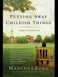 Putting Away Childish Things: A Novel of Modern Faith