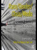 Race/Gender/Class/Media: Considering Diversity Across Audiences, Content, and Producers