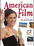 American Film: An A-Z Guide (Watts Reference)