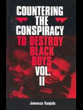 Countering the Conspiracy to Destroy Black Boys Vol. II, 2