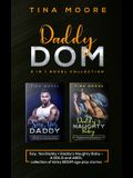 Daddy Dom 2 in 1 novel collection: Say, Yes Daddy + Daddy's Naughty Baby A DDLG and ABDL collection of kinky BDSM age play stories