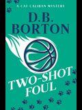 Two-Shot Foul