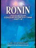 Ronin: Una Novella dei Conquistatori di K'Tara - Parti 1-3