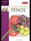Colored Pencil: Discover Your Inner Artist as You Learn to Draw a Range of Popular Subjects in Colored Pencil