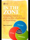 In the Zone: Helping children rise to the challenge of learning