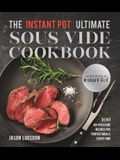 The Instant Pot(r) Ultimate Sous Vide Cookbook: 100 No-Pressure Recipes for Perfect Meals Every Time