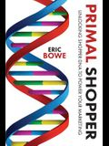 Primal Shopper: Unlocking Shopper DNA to Power Your Marketing