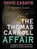 The Thomas Carroll Affair: A Journey Through the Cottage Industry of Illlegal Immigration