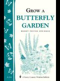 Grow a Butterfly Garden: Storey Country Wisdom Bulletin A-114