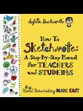 How To Sketchnote: A Step-by-Step Manual for Teachers and Students