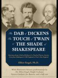The Dab of Dickens, the Touch of Twain & the Shade of Shakespeare: Selections from a Dab of Dickens & a Touch of Twain, Literary Lives from Shakespear