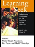 Learning to Seek: Globalization, Governance, and the Futures of Higher Education