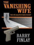 The Vanishing Wife: An Action-Packed Crime Thriller
